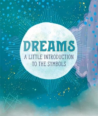 Dreams: A Little Introduction to the Symbols by Mara Penny