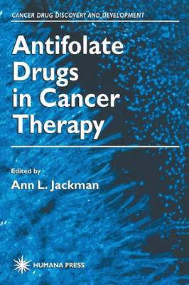 Antifolate Drugs in Cancer Therapy by Ann L. Jackman