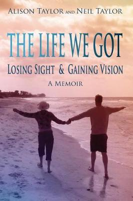 The Life We Got by Alison Taylor