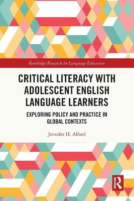 Critical Literacy with Adolescent English Language Learners: Exploring Policy and Practice in Global Contexts book