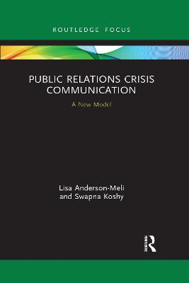 Public Relations Crisis Communication: A New Model by Lisa Anderson-Meli