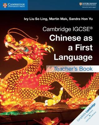 Cambridge IGCSE (R) Chinese as a First Language Teacher's Book by Ivy Liu So Ling