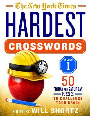 The New York Times Hardest Crosswords Volume 1 by New York Times