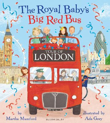 The Royal Baby's Big Red Bus Tour of London by Martha Mumford