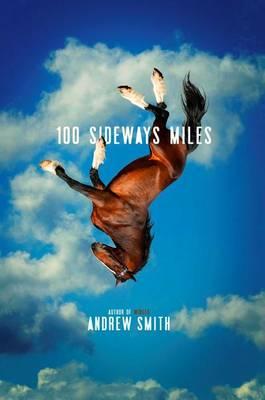100 Sideways Miles by Andrew Smith