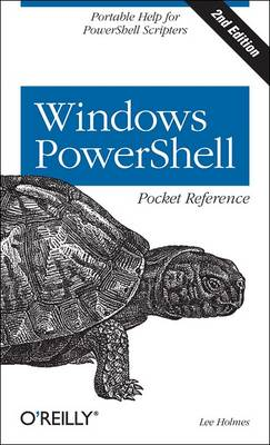 Windows PowerShell Pocket Reference by Lee Holmes