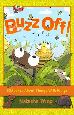 Buzz Off!: 600 Jokes About Things with Wings by Natasha Wing