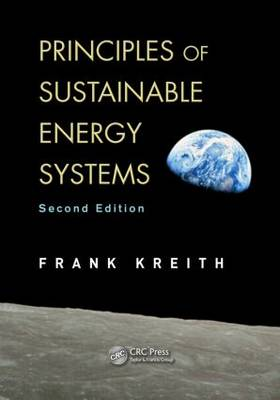 Principles of Sustainable Energy Systems, Second Edition by Frank Kreith