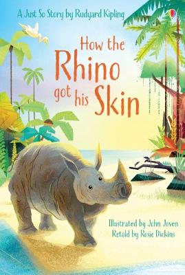 How the Rhino Got His Skin by Rosie Dickins