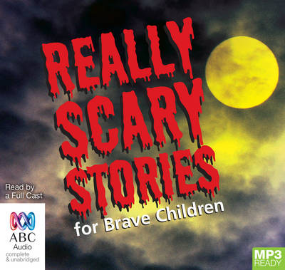 Really Scary Stories For Brave Children by Gary Crew