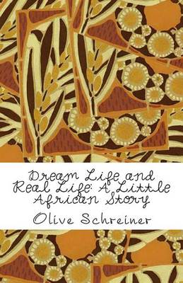 Dream Life and Real Life by Olive Schreiner