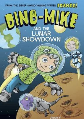 Dino-Mike and the Lunar Showdown by Franco Aureliani