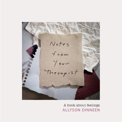 Notes from Your Therapist: A Book about Feelings book
