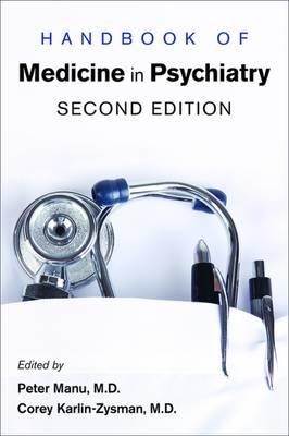 Handbook of Medicine in Psychiatry by Peter Manu