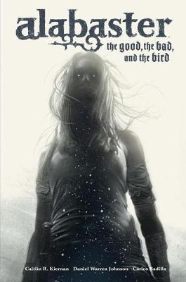 Alabaster: The Good, The Bad, And The Bird by Caitlin R. Kiernan