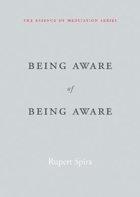 Being Aware of Being Aware by Rupert Spira