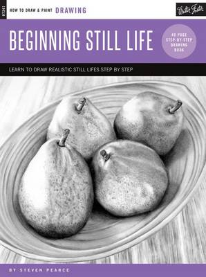 Drawing: Beginning Still Life by Steven Pearce