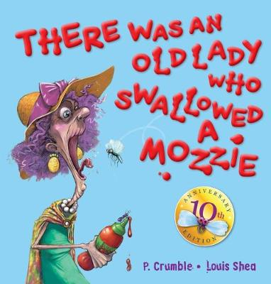There was an Old Lady Who Swallowed a Mozzie 10th Anniversary Edition by P. Crumble