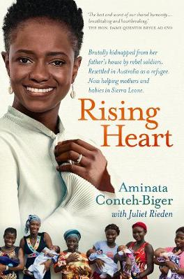 Rising Heart: One Woman's Astonishing Journey from Unimaginable Trauma to Becoming a Power for Good book