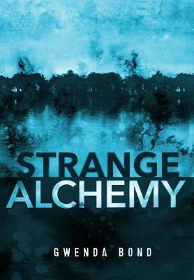 Strange Alchemy by Gwenda Bond