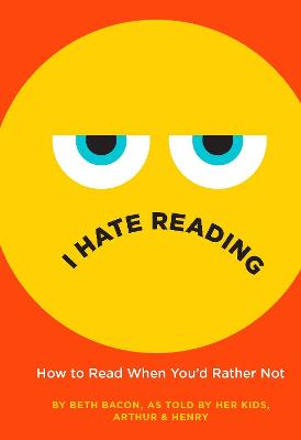 I Hate Reading: How to Read When You'd Rather Not by Beth Bacon