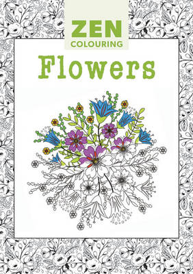 Zen Colouring - Flowers by Gmc Editors