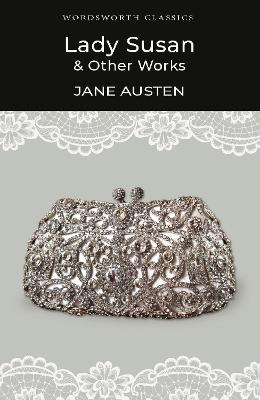 Lady Susan and Other Works by Jane Austen