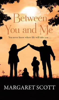 Between You and Me by Margaret Scott