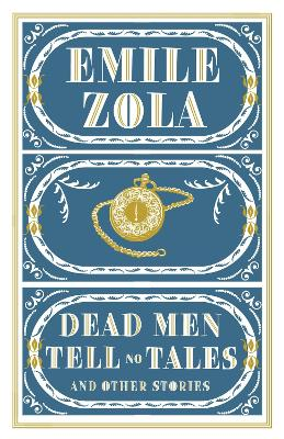 Dead Men Tell No Tales and Other Stories by Emile Zola