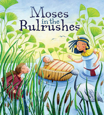 My First Bible Stories Old Testament: Moses in the Bulrushes by Katherine Sully