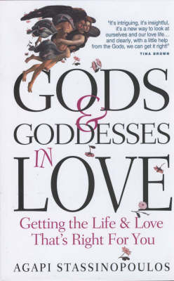 GODS AND GODDESSES IN LOVE by Agapi Stassinopoulos