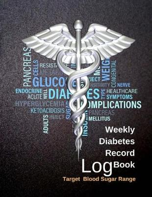 Weekly Diabetes Record Log Book by Jessica Miller
