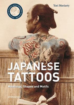 Irezumi Itai: Traditional Japanese Tattoos by Yori Moriarty