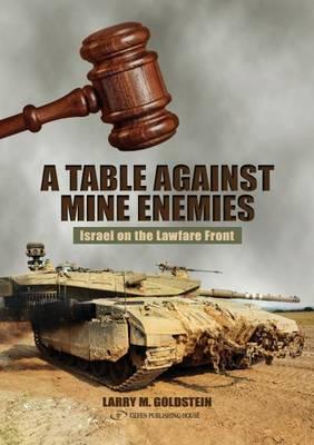 Table Against Mine Enemies by Larry M. Goldstein