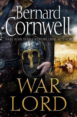 War Lord (The Last Kingdom Series, Book 13) by Bernard Cornwell