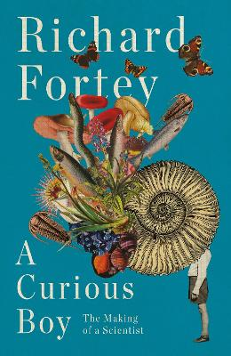 A Curious Boy: The Making of a Scientist by Richard Fortey