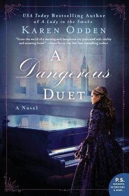 A Dangerous Duet: A Novel by Karen Odden