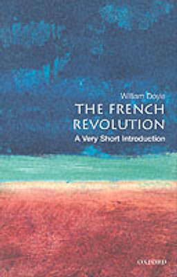 The French Revolution: A Very Short Introduction by Professor William Doyle