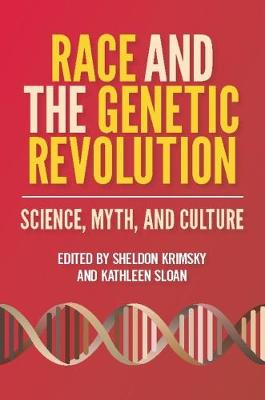 Race and the Genetic Revolution: Science, Myth, and Culture by Sheldon Krimsky