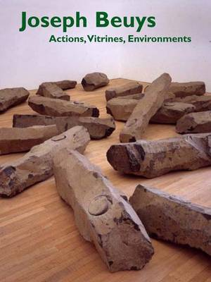 Joseph Beuys: Actions, Vitrines, Environments by Mark Rosenthal