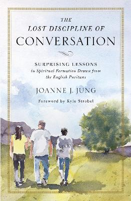 The Lost Discipline of Conversation by Joanne J. Jung