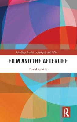 Film and the Afterlife by David Rankin