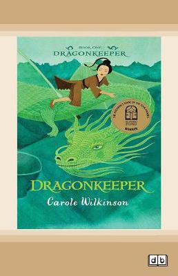 Dragonkeeper 1: Dragonkeeper by Carole Wilkinson