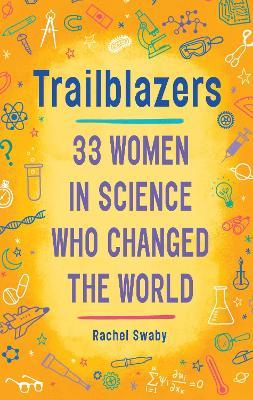 Trailblazers by Rachel Swaby