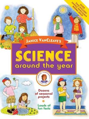 Janice VanCleave's Science Around the Year by Janice VanCleave