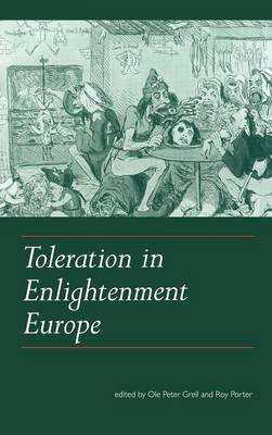 The Toleration in Enlightenment Europe by Roy Porter