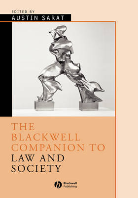 The Blackwell Companion to Law and Society by Austin Sarat