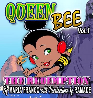 Queen Bee: The Redemption by Maria Franco