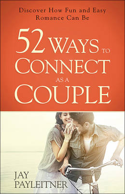 52 Ways to Connect as a Couple book