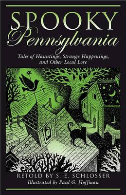 Spooky Pennsylvania by S. E. Schlosser